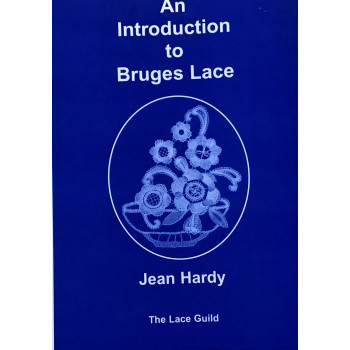 An Introduction to Bruges Lace - Jean Hardy