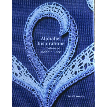 Alphabet Inspirations in Colored Bobbin Lace  -  Sandi Wood