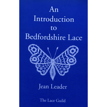 An Introduction to Bedfordshire Lace - Jean Leader