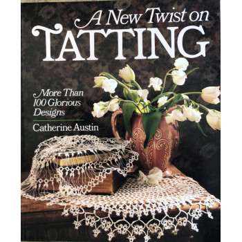A New Twist in Tatting - Catherine Austin